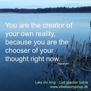 Slip fri af tankemylderet - træf beslutninger med hjertet   You are the creator   Slip fri af tankemylderet   Clairvoyant Vibeke Ungstrup